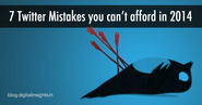 Twitter Mistakes businesses can't afford to make in 2014 #twittertips