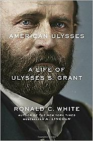 American Ulysses: A Life of Ulysses S. Grant Hardcover – Deckle Edge, October 4, 2016