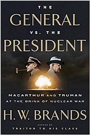 The General vs. the President: MacArthur and Truman at the Brink of Nuclear War Hardcover – October 11, 2016