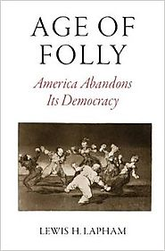 Age of Folly: America Abandons Its Democracy Hardcover – October 11, 2016