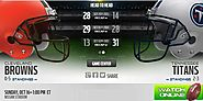 Browns vs Titans - Titans vs Browns live, stream, watch, game, nfl, football, online. Cleveland Browns game, live, st...