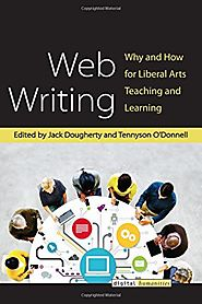 Web Writing: Why and How for Liberal Arts Teaching and Learning