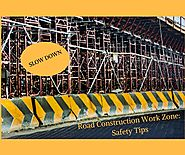 Road Construction Work Zone: Safety Tips