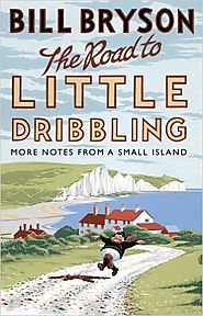 The road to little dribbling : more notes from a small island by Bill Bryson