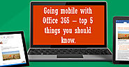 Top 5 Things You Should know Before Going mobile with Office 365