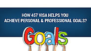 How 457 Visa Helps You Achieve Personal & Professional Goals?