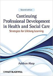 Continuing professional development in health and social care : strategies for lifelong learning by Auldeen Alsop