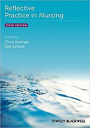 Reflective practice in nursing by Chris Bulman and Sue Schutz