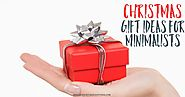 Gift Ideas for Minimalists - Give Them Something They'll Truly Love
