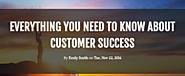 Everything You Need to Know About Customer Success