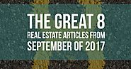 Great 8 Real Estate Articles 09/2017