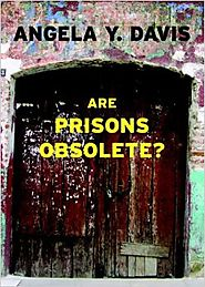 Are Prisons Obsolete? Uitgawe and Revised and Updated to Include New Develop and B Edition