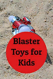 Blaster Toys for Kids Gift Ideas - Kims Five Things