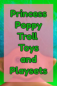 Princess Poppy Troll Toys and Playsets - Kims Five Things