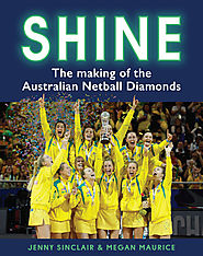 Shine: the making of the Australian Netball Diamonds