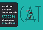 You will not score your desired marks in CAT 2016 without these tips and tricks