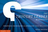Change This - The Thought Leader Manifesto: Strategies for Building & Leveraging Your Influence
