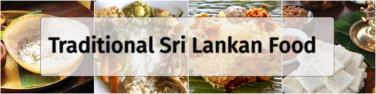 Headline for Traditional Sri Lankan Food You Would Love – Exotic Flavours to Treat Your Senses