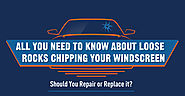 All you need to know about loose rocks chipping your windscreen