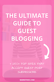 The Ultimate Guest Blogging Guide – MarketDoc