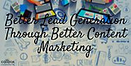 Better Lead Generation Through Better Content Marketing