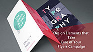 Design Elements that Take Care of Your Flyers Campaign