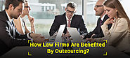 How law firms and attorneys are benefited by legal outsourcing services?