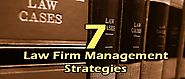 7 Law firm management Strategies to control costs and improve profits.