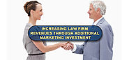 How can additional Investment in Marketing increase Law Firms Revenue?