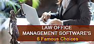 Law Office Management Software: 6 Famous Choices Compared