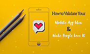 How to Validate Your Mobile App Idea and Make People Love It - TechJini