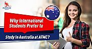 Why International Students Prefer to Study in Australia at ATMC?