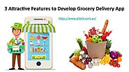 3 Attractive Features to Develop Grocery Delivery App by qltech - Issuu