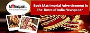 Make online Matrimonial Ad Booking in Times of India - Adinnewspaper Blog