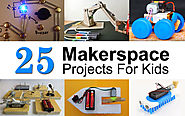 25 Makerspace (STEM / STEAM) Projects For Kids | Makerspaces.com