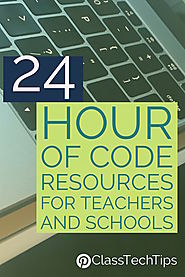 24 Hour of Code Resources for Teachers and Schools - Class Tech Tips