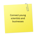 Connect young scientists and businesses