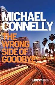 The Wrong Side of Goodbye by Connelly, Michael
