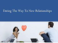 Dating The Way To New Relationships