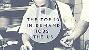 The 10 most in-demand jobs in the US | Migration Expert US Blog