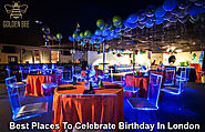 Fantastic And Unique Birthday Celebration Venues In London