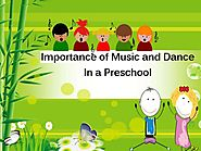 Teaching Tips: Importance of Music and Dance in a Preschool