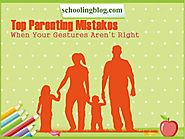 What Are The Top Mistakes Being Committed By Parents | Parenting Tips