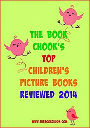 The Book Chook's Top Children's Picture Books Reviewed 2014