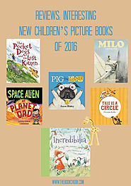Reviews: Interesting New Children's Picture Books of 2016