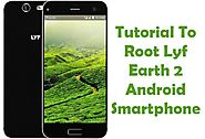 How To Root Lyf Earth 2 Android Smartphone Using Kingo Root