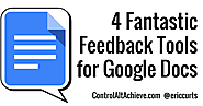 Four Fantastic Feedback Tools for Google Docs