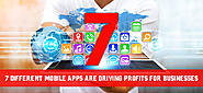 7 Different Mobile Apps are Driving Profits for Businesses