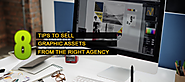 8 Tips To Sell Graphic Assets from the right Agency