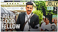 Jolly Good Fellow Lyrics - Jolly LLB 2 (2017) | Meet Bros | Akshay Kumar